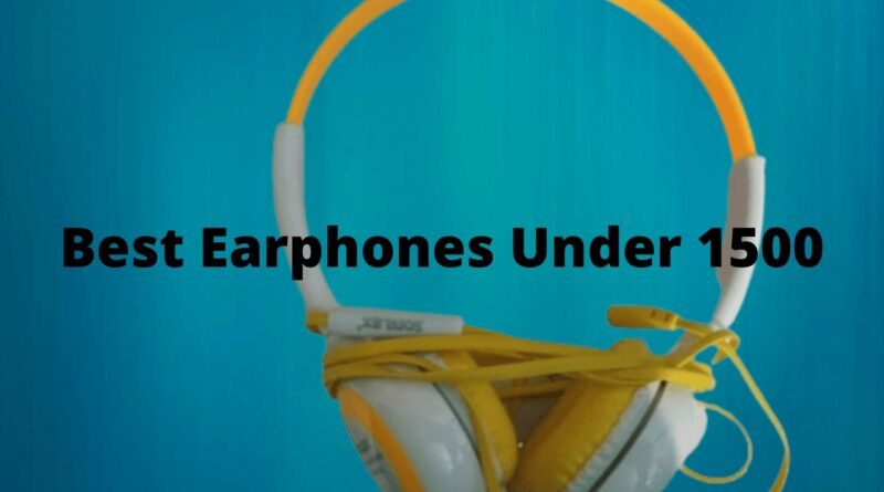 Best-Earphones-Under-1500-in-india